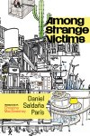 AMONG STRANGE VICTIMS, a novel by Daniel Saldaña París, reviewed by Lillian Brown