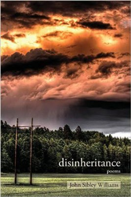 DISINHERITANCE, poems by John Sibley Williams, reviewed by Claire Oleson