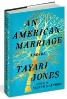AN AMERICAN MARRIAGE, a novel by Tayari Jones, reviewed by Brandon Stanwyck