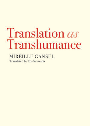 translation as transhumance a book length essay by mireille  translation as transhumance