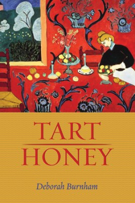 TART HONEY, poems by Deborah Burnham, reviewed by Claire Oleson