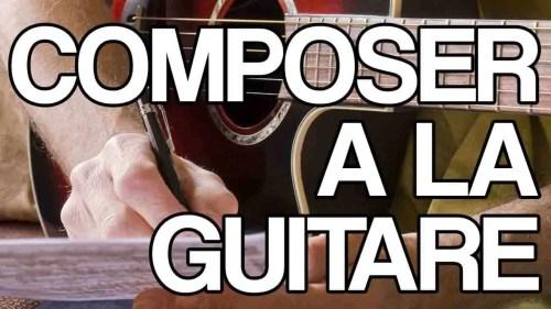 composer à la guitare facilement
