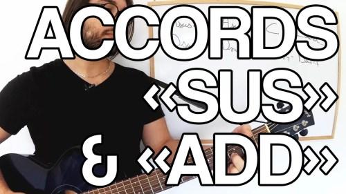 Accords sus add enrichissement d'accords accompagnement suspendu additionné guitare vidéo cours facile tuto facile