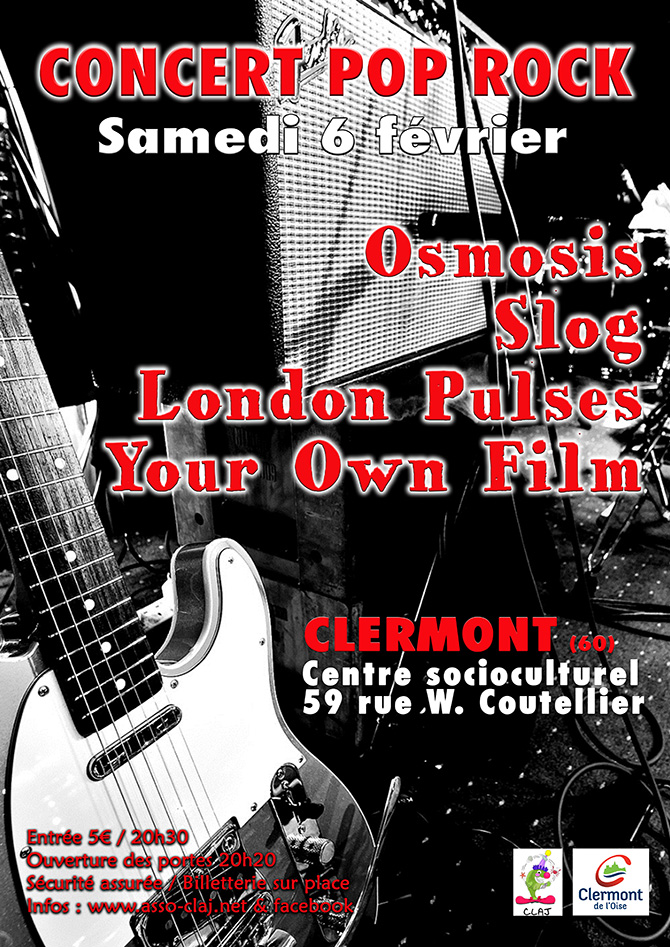 Concert Pop Rock : Osmosis - Slog - London Pulses - Your Own Film, samedi 6 février 2016 - Clermont Oise