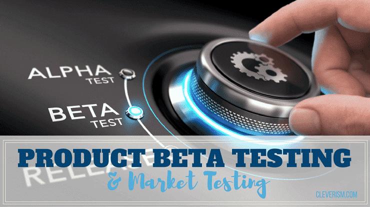 Product Beta Testing & Market Testing
