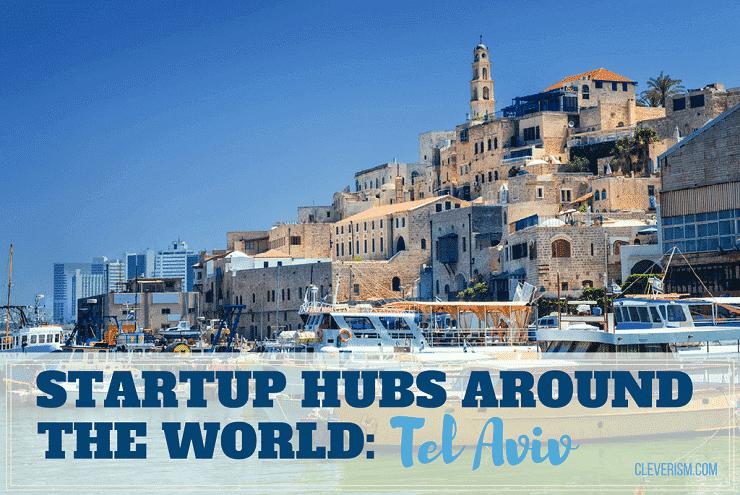 Startup Hubs Around the World: Tel Aviv