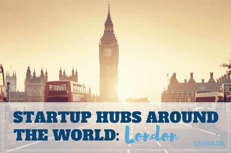 Startup Hubs Around the World: London