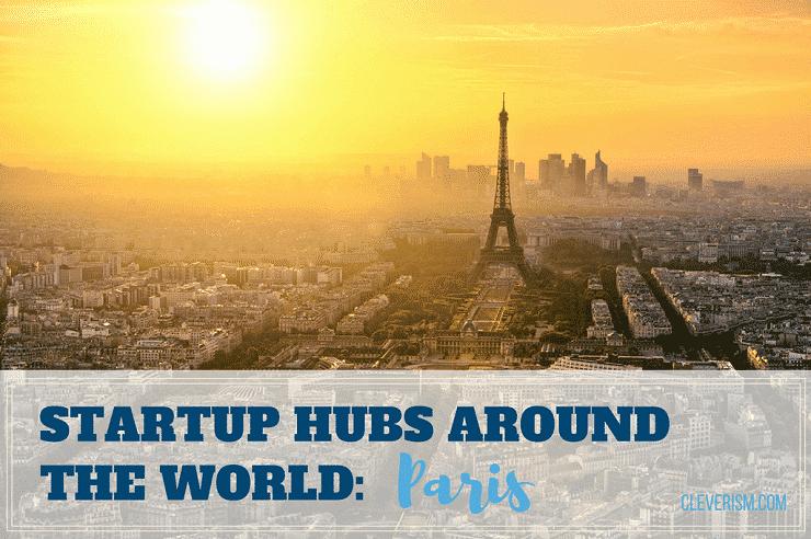 Startup Hubs Around the World: Paris