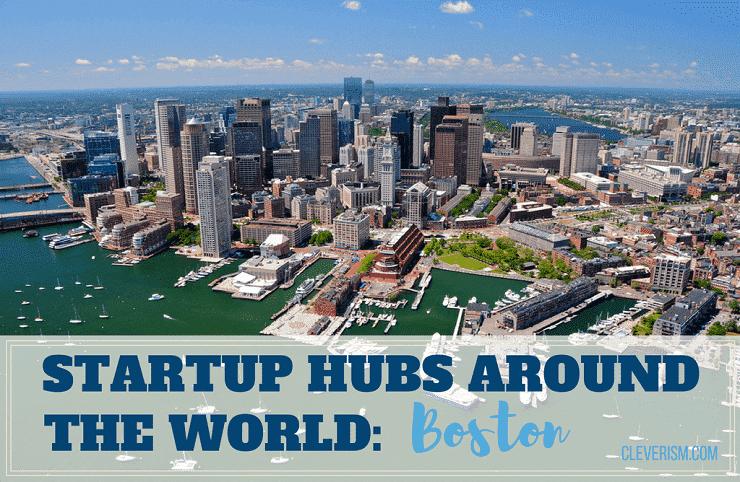 Startup Hubs Around The World: Boston