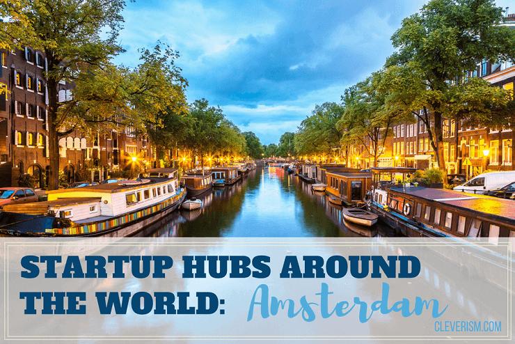 Startup Hubs Around the World: Amsterdam