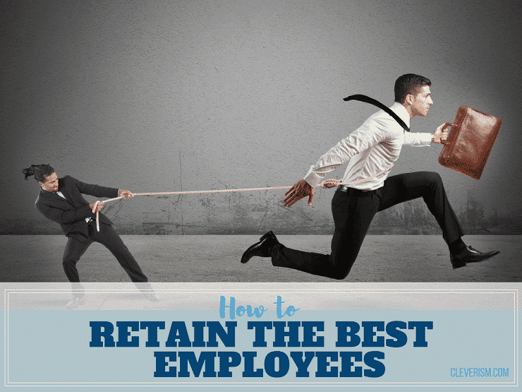 How to Retain the Best Employees