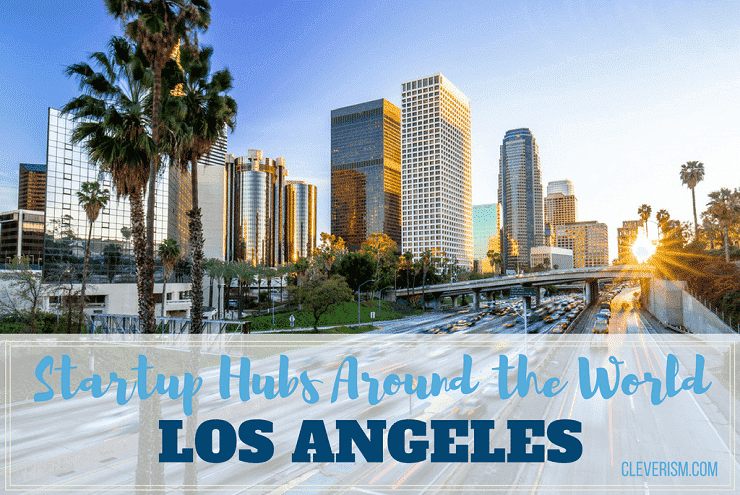 Startup Hubs Around The World: Los Angeles
