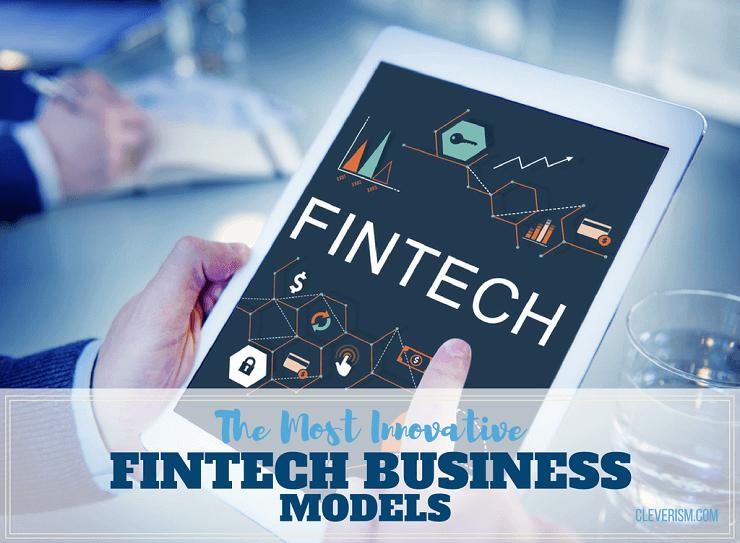 The Most Innovative FinTech Business Models