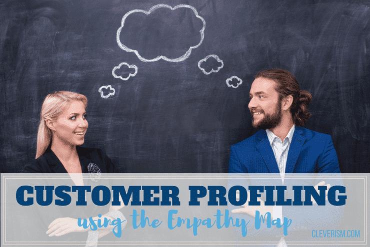 Customer Profiling Using the Empathy Map