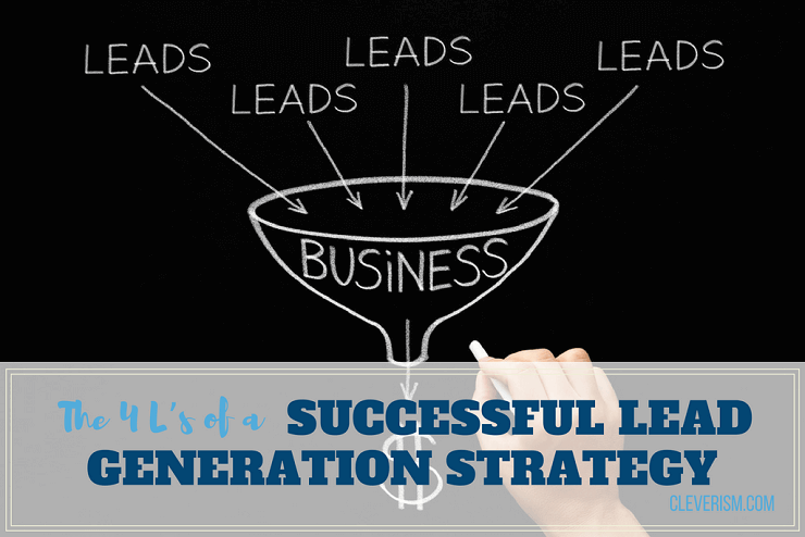The 4 L's of a Successful Lead Generation Strategy
