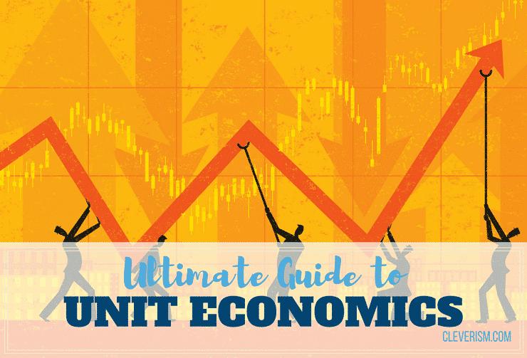 Ultimate Guide to Unit Economics