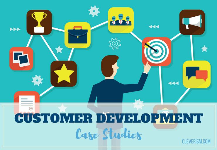 Customer Development Case Studies