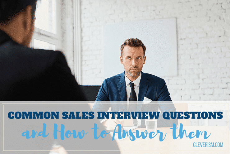 common sales interview questions and how to answer them