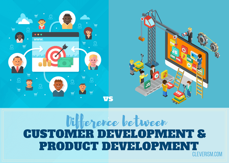 Difference between Customer Development and Product Development