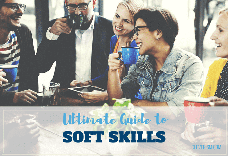 Ultimate Guide to Soft Skills