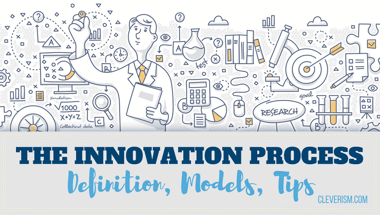 The Innovation Process: Definition, Models, Tips