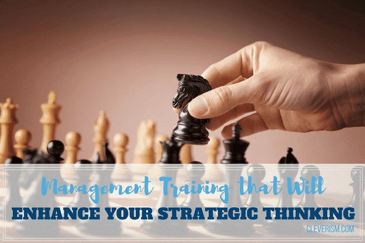 Management Training that Will Enhance Your Strategic Thinking