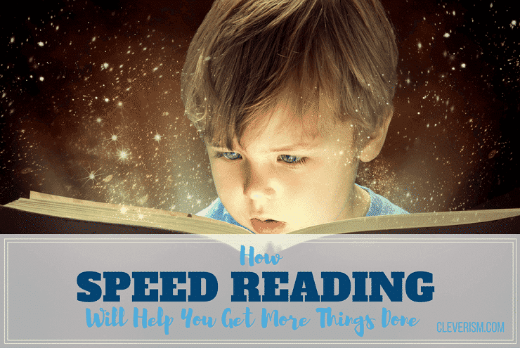 How Speed Reading Will Help You Get More Things Done
