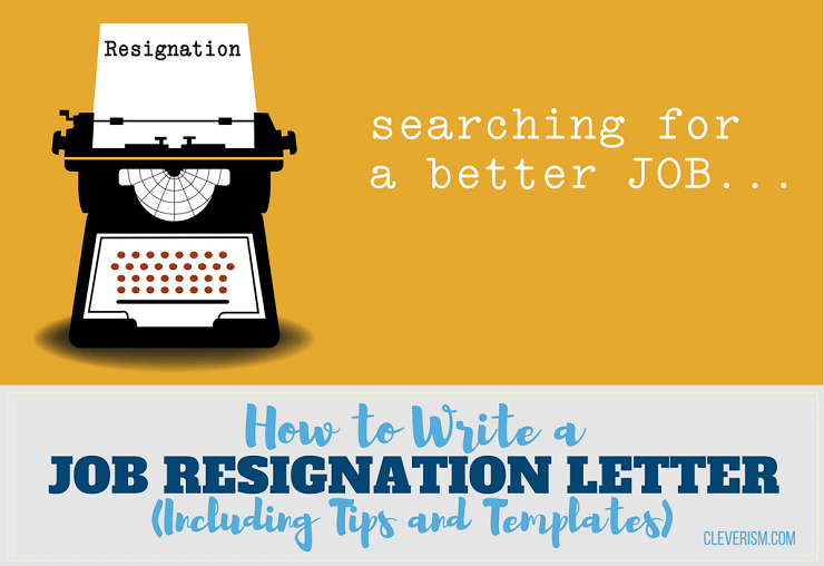 how to write a job resignation letter including tips and templates
