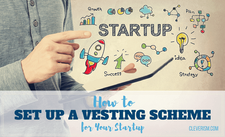 How To Set Up A Vesting Scheme For Your Startup