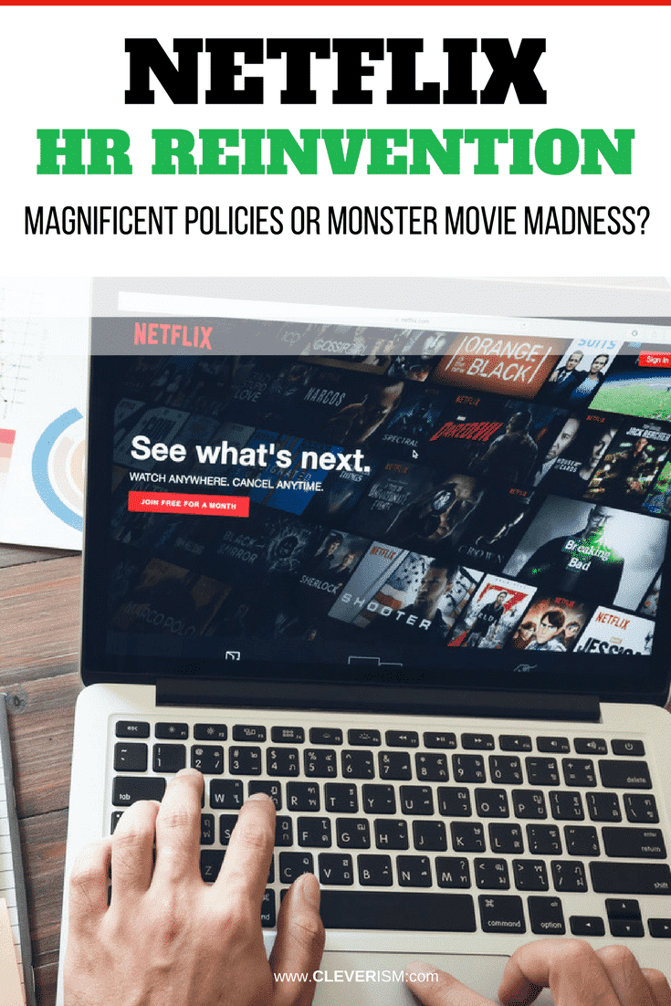 Netflix HR Reinvention Magnificent Policies or Monster Movie Madness - #Netflix #NetflixHR #HRReinvention #HRPolicies #Cleverism