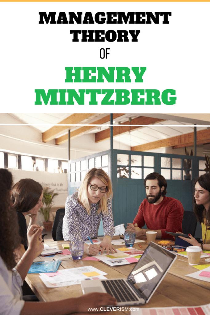 Management Thеоrу of Hеnrу Mintzbеrg