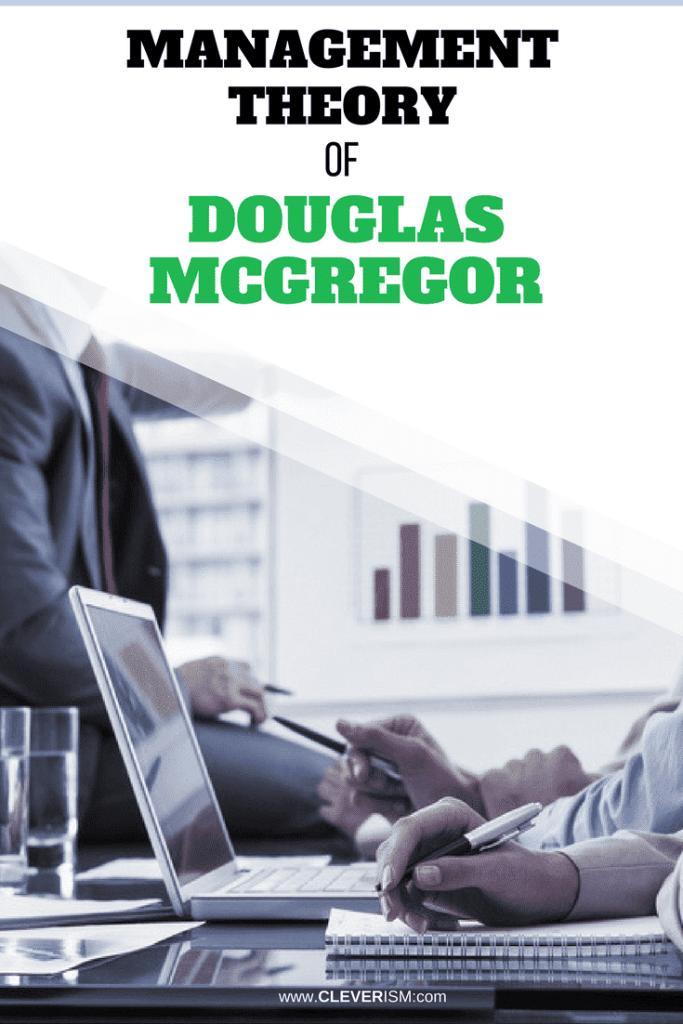 Mаnаgеmеnt Thеоrу of Douglas McGrеgоr