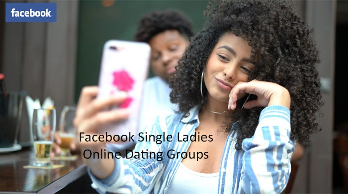 Facebook Single Ladies Online Dating Groups