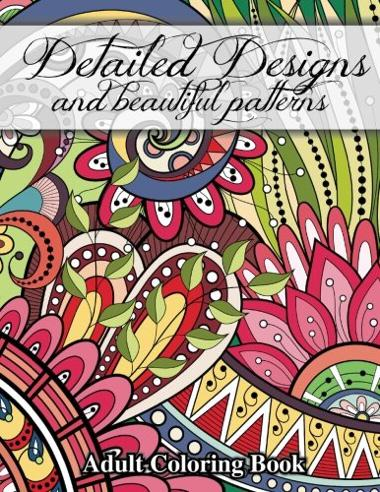 Detailed Designs and Beautiful Patterns (Sacred Mandala Designs and Patterns Coloring Books for Adults, Volume 28)