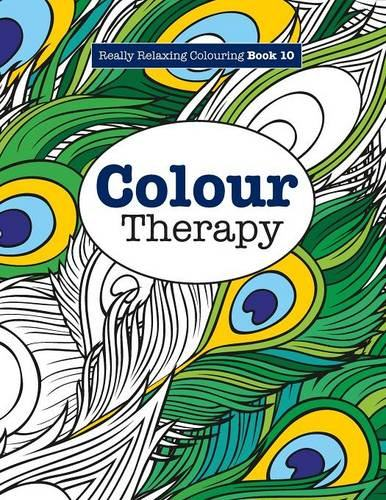 Really RELAXING Colouring Book 10: Colour Therapy