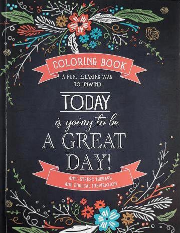 Today Is Going To Be A Great Day: Inspirational Adult Coloring Book