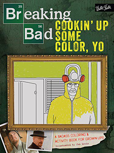 Breaking Bad Coloring Book: Cookin' Up Some Color, Yo