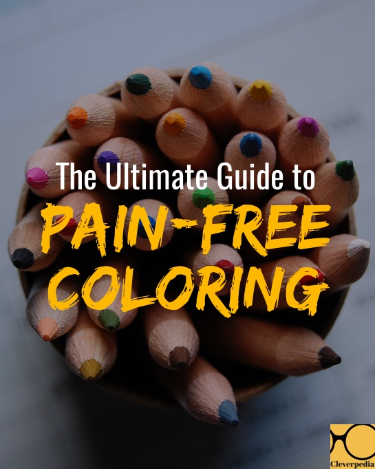 The Ultimate Guide to Pain-Free Coloring: stop hurting your wrists and back and straining your eyes while coloring! Learn how to handle coloring even if you have Carpal Tunnel Syndrome.