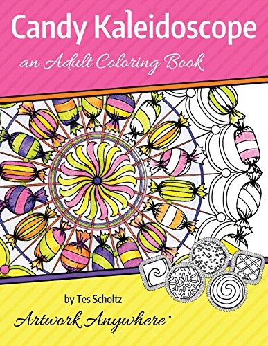 Candy Kaleidoscope: an Adult Coloring Book