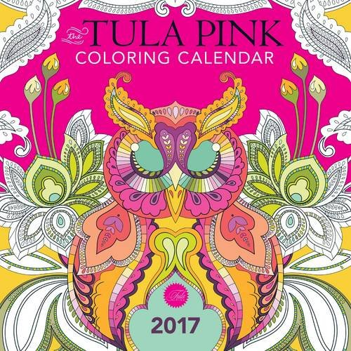 The Tula Pink Coloring Calendar: 2017