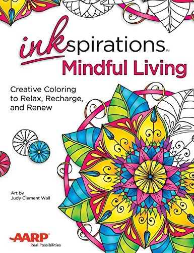 Inkspirations Mindful Living: Creative Coloring to Relax, Recharge, and Renew