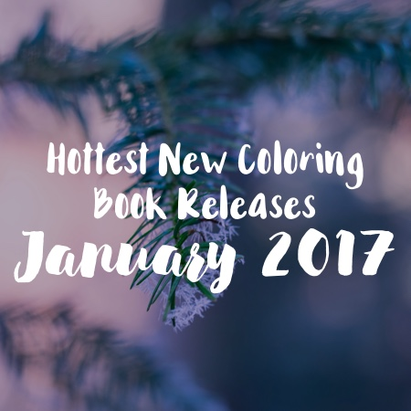Hottest new coloring book releases in January 2017! You know I'm excited about the Buffy the Vampire Slayer coloring book!