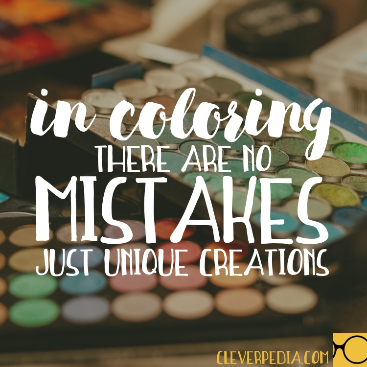 In coloring, there are no mistakes; just unique creations.