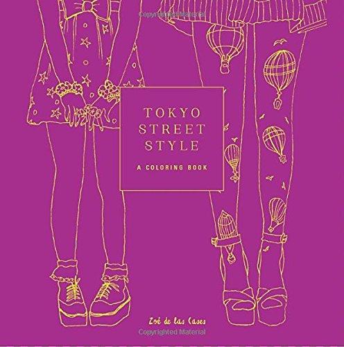 Tokyo Street Style: A Coloring Book by Zoe de las Cases