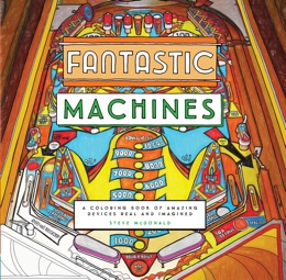 Featured new coloring book release: Fantastic Machines by Steve McDonald