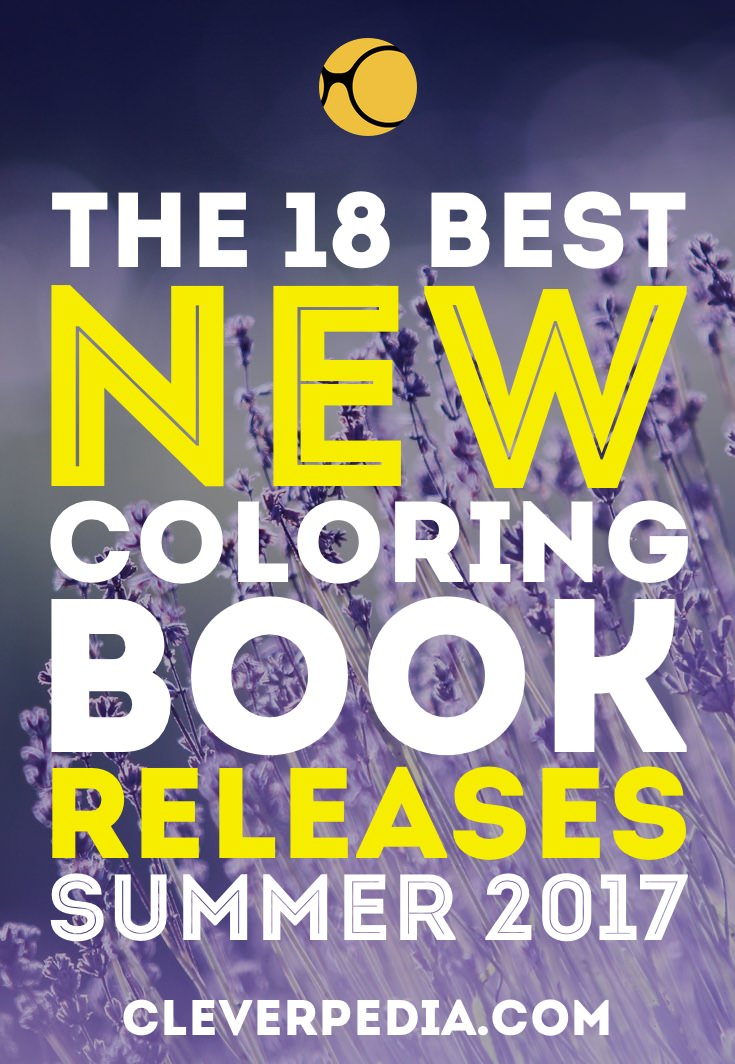 Hottest New Coloring Book Releases In Summer 2017 You Know Im Excited About
