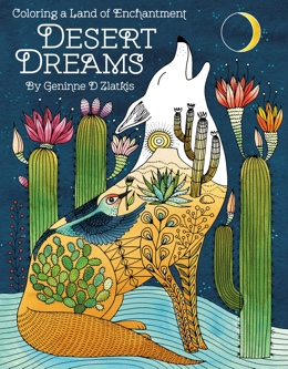 Featured new coloring book release: Desert Dreams: Coloring a Land of Enchantment by Geninne D Zlatkis
