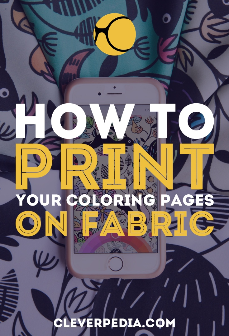Did you know you can print your colored artwork onto fabric and use it for DIY projects? This post explains 3 easy ways to get started!