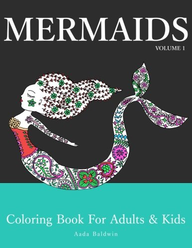 Mermaids: Coloring Book for Adults & Kids (Volume 1) by Aada Baldwin