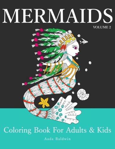 Mermaids: Coloring Book for Adults & Kids (Volume 2) by Aada Baldwin